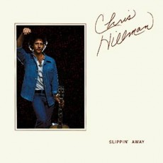 Chris Hillman – Slippin away