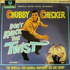 Chubby Checker – Don't knock the twist