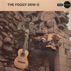 Foggy dew-o – The foggy dew-o