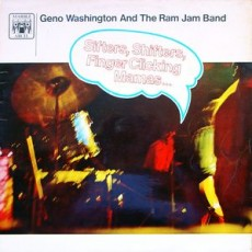 Geno Washington and the ram jam band – Sifters, shifters, finger clicking mamas