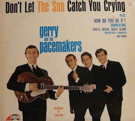 Gerry and the pacemakers – Don't let the sun catch you crying