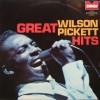 Wilson Pickett – Great Wilson Pickett hits