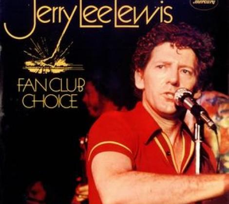 Jerry Lee Lewis – Fan club choice