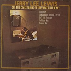 Jerry Lee Lewis – She still comes around (to love whats left of me)
