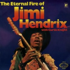 Jimi Hendrix with Curtis Knight – The eternal fire of Jimi Hendrix