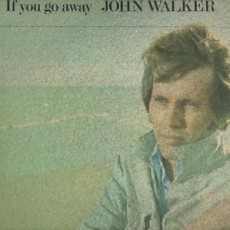 John Walker – If you go away