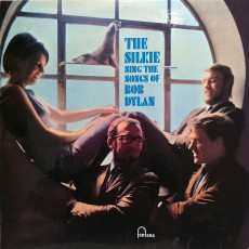 Silkie – The silkie sing the songs of Bob Dylan