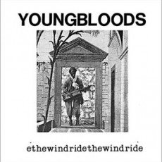 Youngbloods – Ride the wind