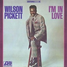 Wilson Pickett – Im in love