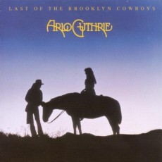 Arlo Guthrie – Last of the brooklyn cowboys