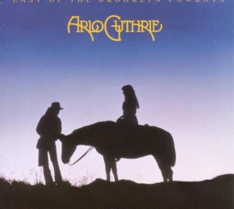 Arlo Guthrie – Last of the brooklyn cowboys