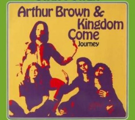Arthur Browns kingdom come – Journey