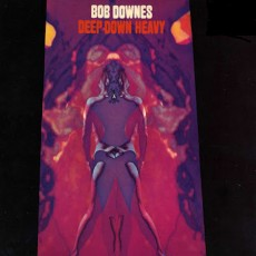 Bob Downes – Deep down heavy