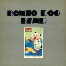 Bonzo dog band – Lets make up and be friendly