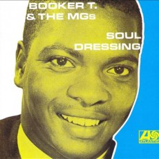 Booker t and the mgs – Soul dressing