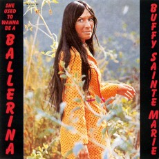 Buffy Sainte-Marie – She use to wanna be a ballerina