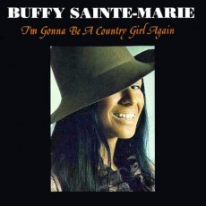 Buffy Sainte-Marie – Im gonna be a country girl again