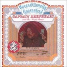 Captain Beefheart and the magic band – Unconditionally guaranteed