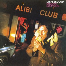 Dr feelgood – Sneaking suspicion