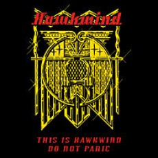Hawkwind – This is hawkwind dont panic