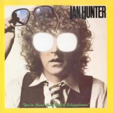 Ian Hunter – Youre never alone with a schizophrenic