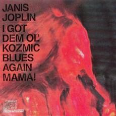 Janis Joplin – I got dem ol kozmic blues again mama