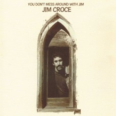 Jim Croce – You dont mess around with jim