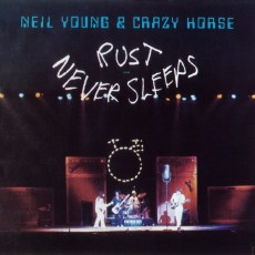 Neil Young and crazy horse – Rust never sleeps