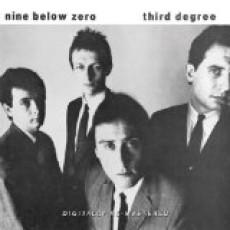Nine below zero – Third degree
