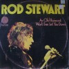 Rod Stewart – An old raincoat wont ever let you down