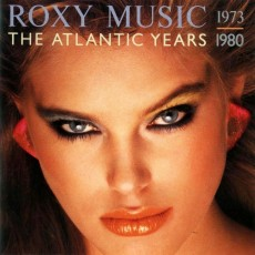 Roxy music – The atlantic years 1973-1980