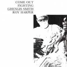 Roy Harper – Come out fighting ghengis smith