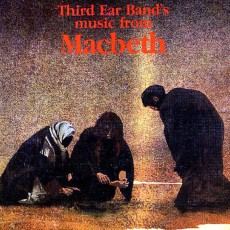 Third ear band – Music from macbeth
