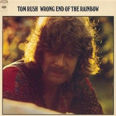 Tom Rush – Wrong end of the rainbow
