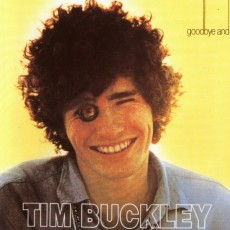 Tim Buckley – Goodbye and hello