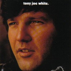 Tony Joe White – Tony Joe White