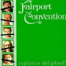 Fairport convention – Expletive delighted