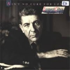 Leonard Cohen – Aint no cure for love