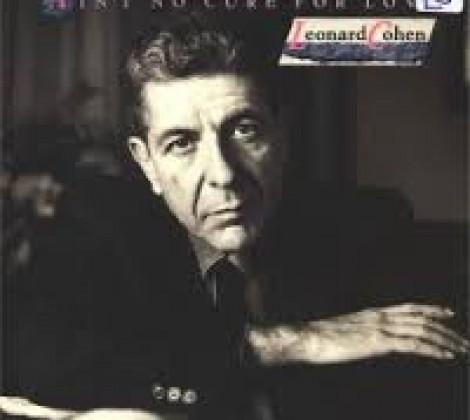 Leonard Cohen – Aint no cure for love
