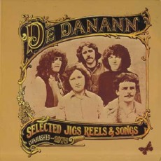 De Danann – Selected jigs reels and songs