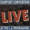 Fairport Convention – Live at the L A Troubadour