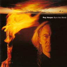 Roy Harper – Burn the world
