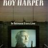 Roy Harper – In between every line
