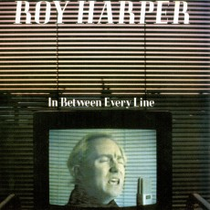 Roy Harper – In between every line