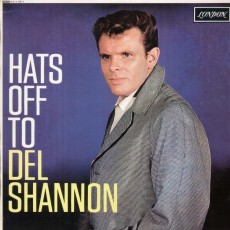 Del Shannon – Hats off to Del Shannon