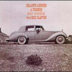 Delaney & Bonnie and friends – Delaney & Bonnie on tour with Eric Clapton