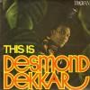 Desmond Dekkar – this is Desmond Dekkar