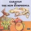 Caravan – Caravan and the new symphonia