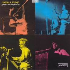 Vanilla fudge – Near the beginning