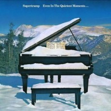 Supertramp – Even in the quietest moments…